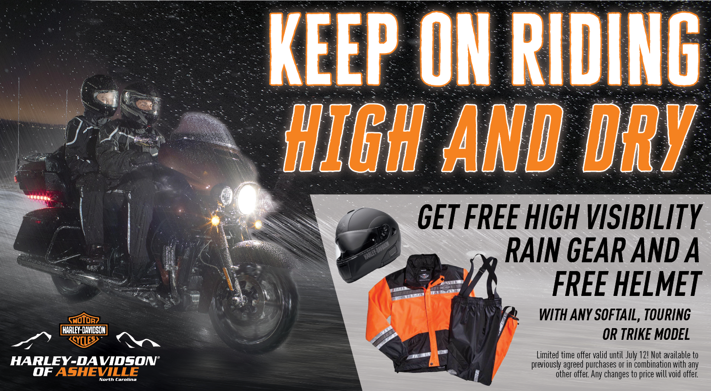 Stay High & Dry with free high visibility rain gear and a free helmet only at H-D of Asheville!