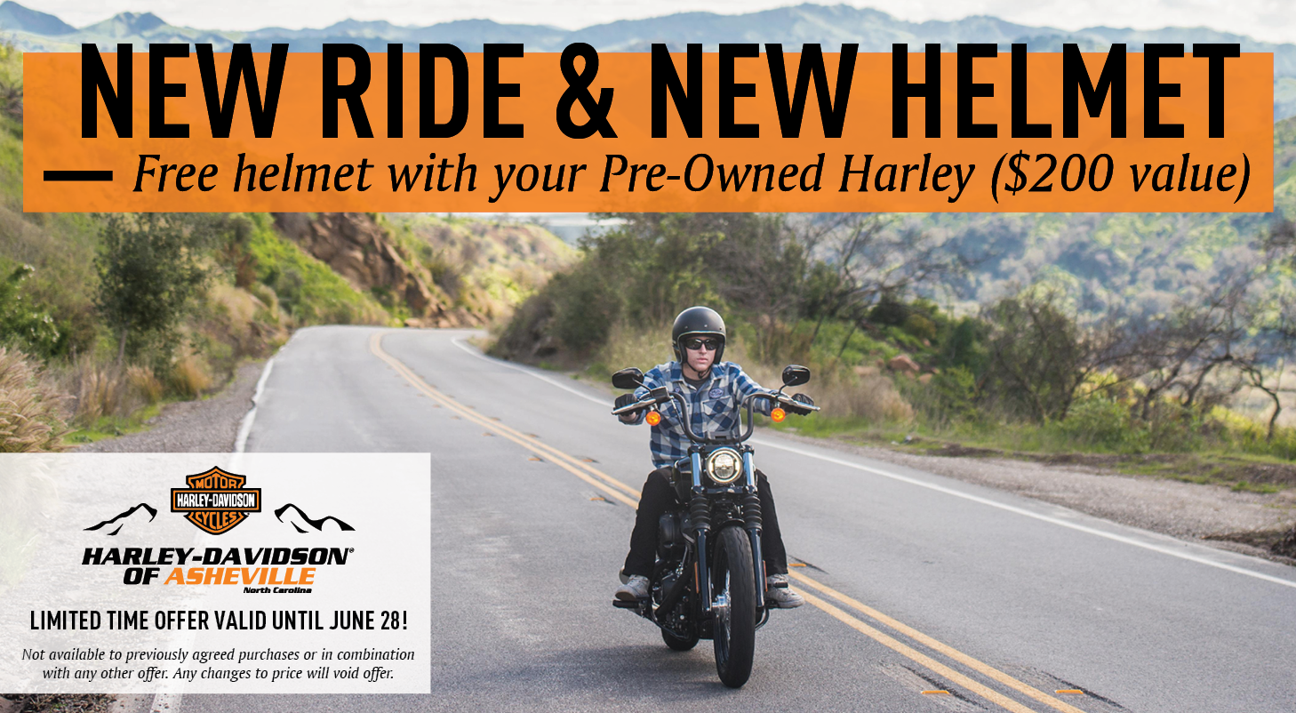 New Ride & New Helmet - Get a free helmet with your Pre-Owned Harley. $200 value, only at H-D of Asheville!