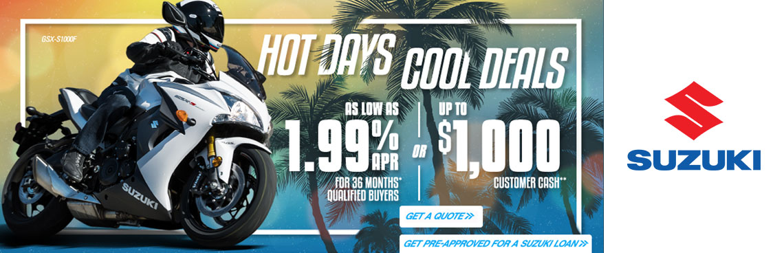 Suzuki Hot Days Cool Deals Promotion at Thornton's Motorcycle Sales