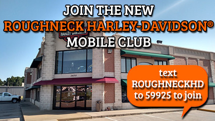 Join our text club at Roughneck Harley-Davidson