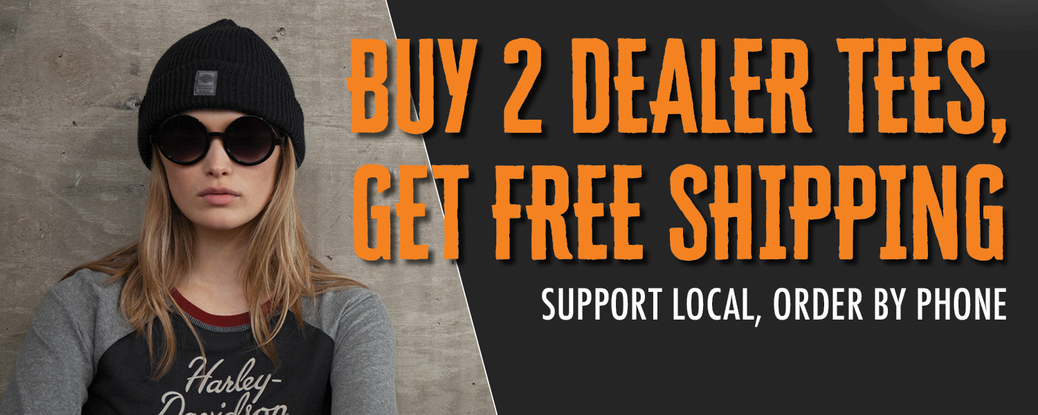 Support local, order by phone! Buy 2 Dealer Tees, Get FREE SHIPPING at Harley-Davidson of Asheville