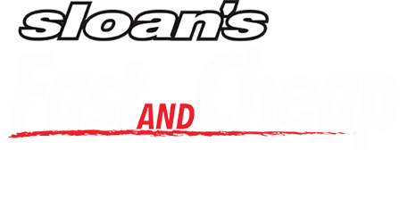 Sloan's Fast and Cheap