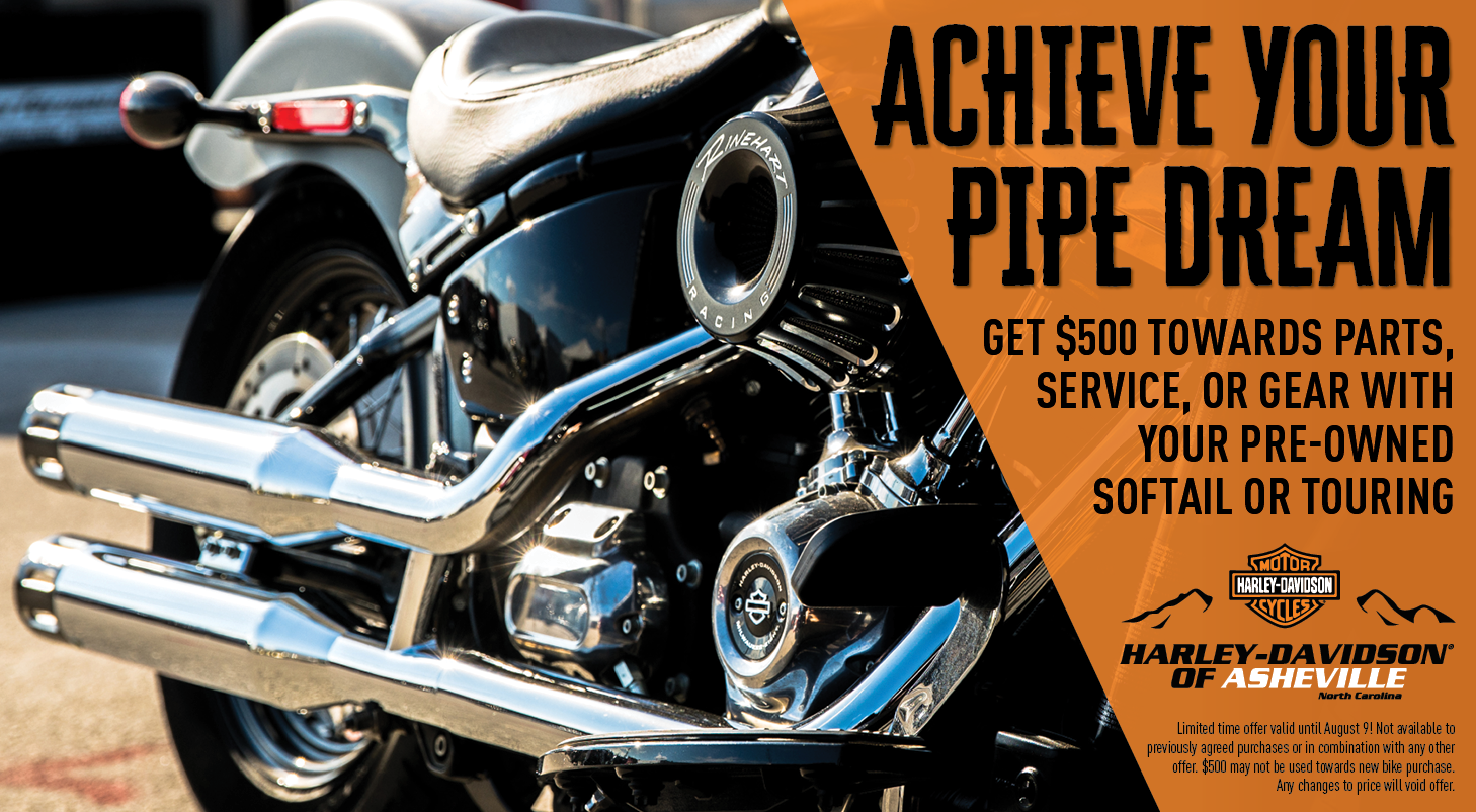 Get a $500 Gift Card with your Pre-Owned Dyna, Softail, Touring or Trike! Only at Harley-Davidson of Asheville until July 19.