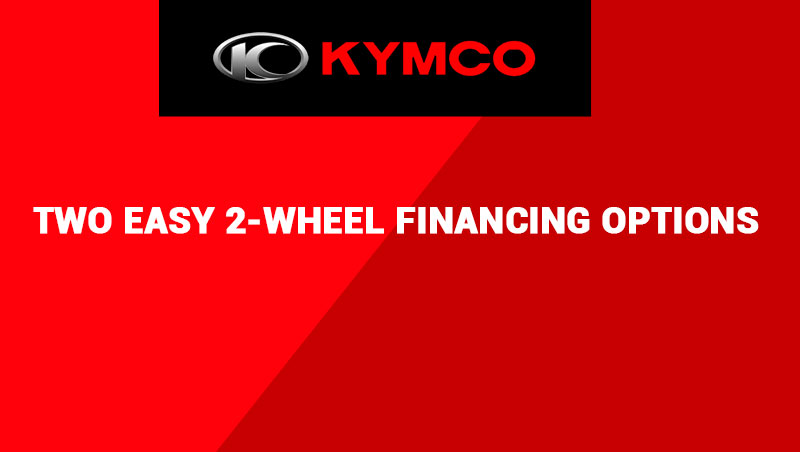 KYMCO - TWO EASY 2-WHEEL FINANCING OPTIONS at Arkport Cycles