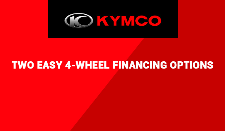 KYMCO - TWO EASY 4-WHEEL FINANCING OPTIONS at Arkport Cycles